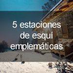 5 estaciones de esquí emblematicas de Europa que tienes que conocer