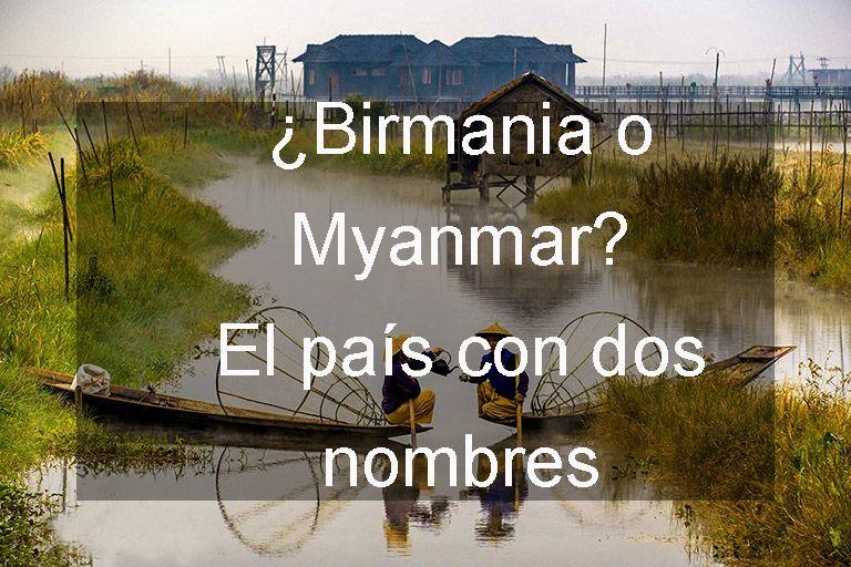 ¿Birmania o Myanmar? cuál es el oficial