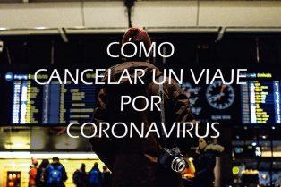 Cómo cancelar un viaje por coronavirus: qué hacer