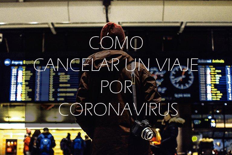 Que hacer para cancelar un viaje por coronavirus