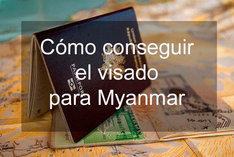 conseguir visa para entrar en Myanmar Birmania