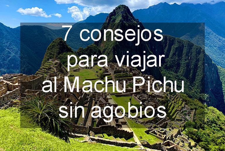 conasjeos para viajar al Machu Pichu