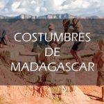 Tradiciones y costumbres de Madagascar