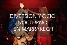 Diversión y ocio nocturno en Marrakech
