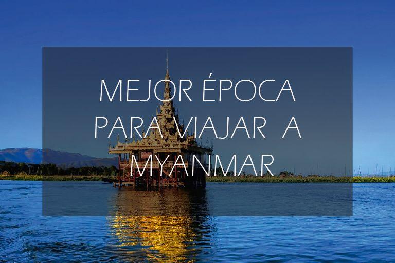 mejor época para ir a Myanmar