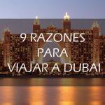 Razones para viajar a Dubai