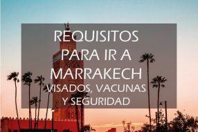 Requisitos para viajar a Marrakech