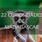 22 curiosidades de Madagascar que no conocías