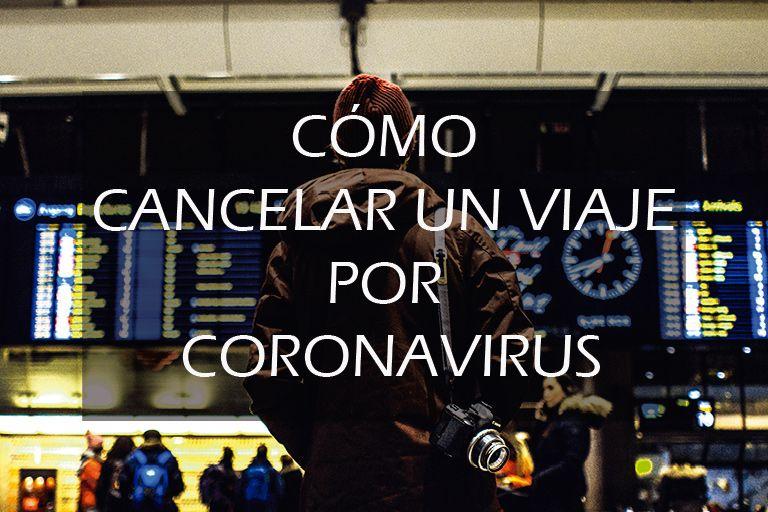 como cancelar un viaje por coronavirus