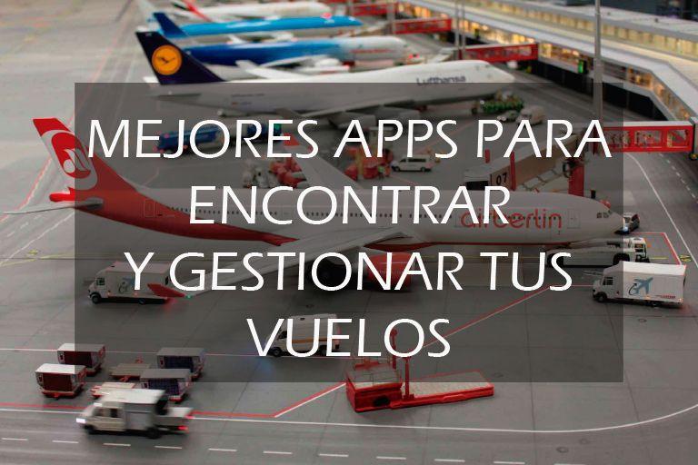 Las mejores apps para encontrar vuelos baratos