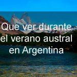 Qué ver en Argentina durante el verano austral
