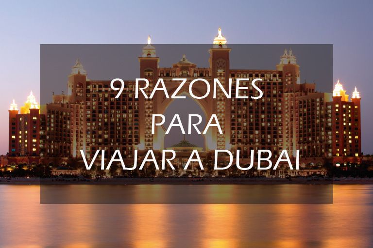¿por qué viajar a Dubai?
