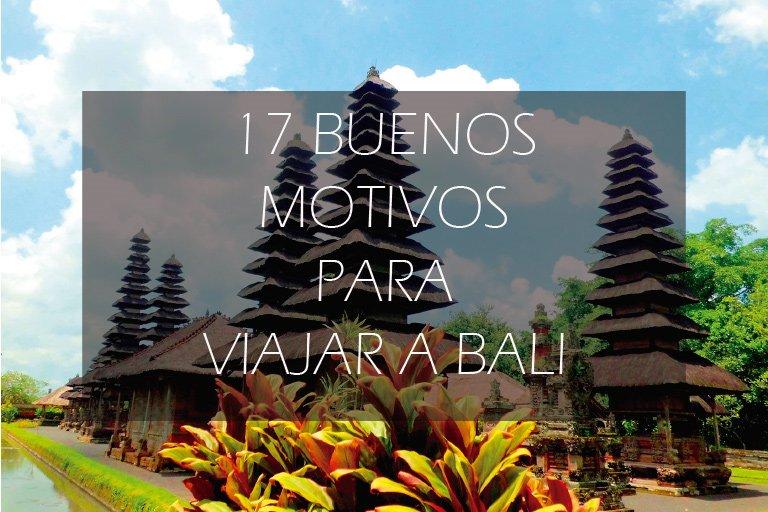 por qué viajar a Bali. buenos motivos para ira Bali
