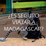 Consejos de seguridad para viajar a Madagascar