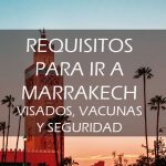 Requisitos para viajar a Marrakech: documentación , visado y vacunas