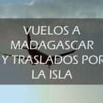 Vuelos a Madagascar y desplazamientos en la isla